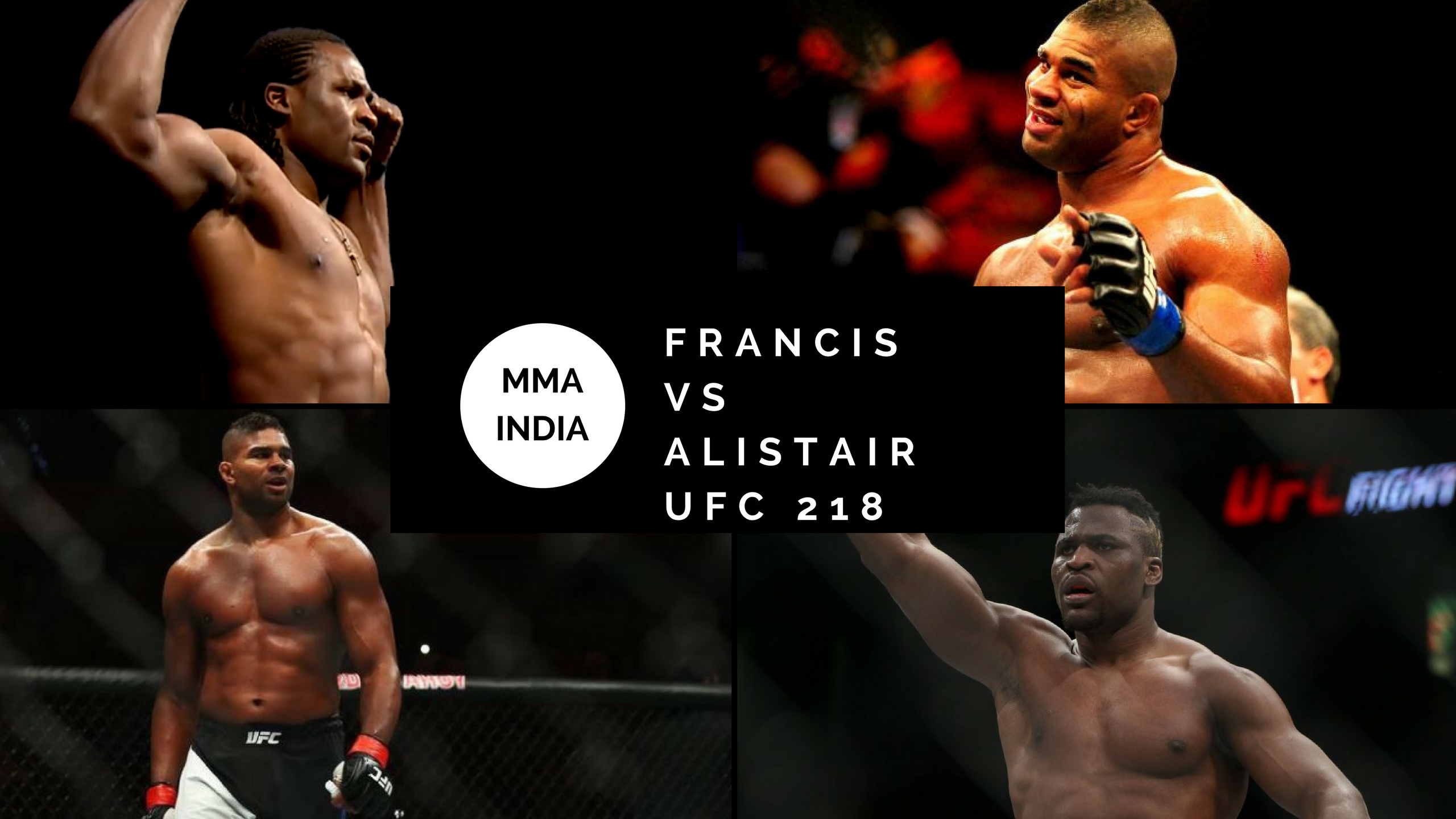 Francis vs Alistair set for UFC 218 -