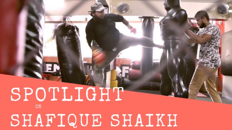 Spotlight : Shafique Shaikh MMA
