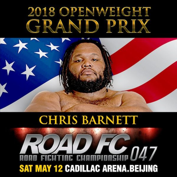 XIAOMI ROAD FC 047 RETURNS TO BEIJING, CHINA  THREE MORE PARTICIPANTS ADDED TO 2018 OPENWEIGHT GRAND PRIX -