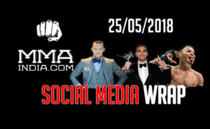 MMA India's Social Media Wrap (25/5/2018) feat: Jon Jones, Conor, Foreman and Mike Perry's 2%. - social media wrap