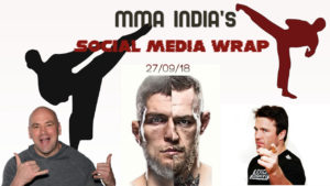 MMA India's Social Media Wrap (27/09/2018) feat: Jones, Conor back to highschool, Nate Diaz introduces new division - mma social media wrap