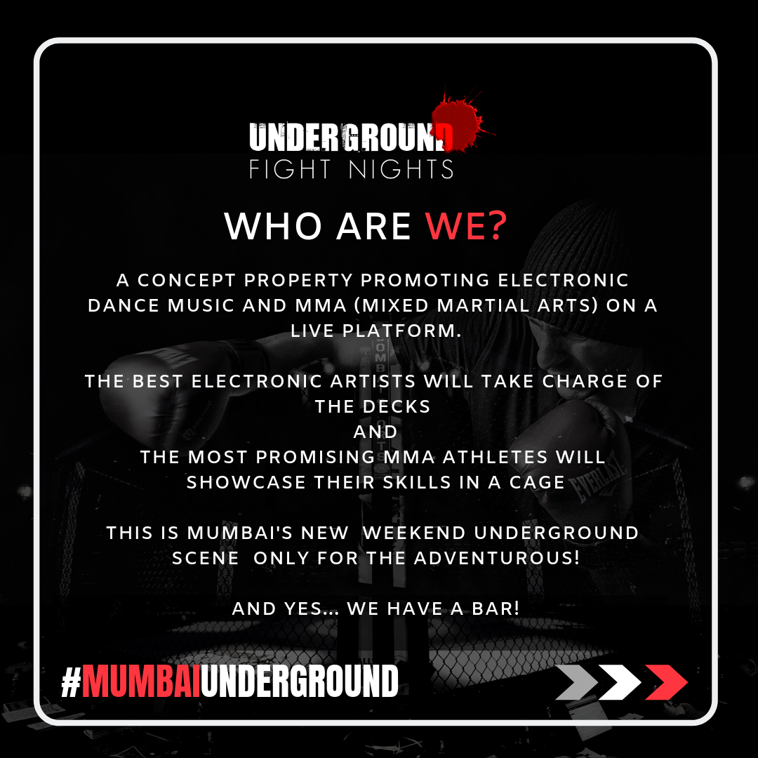 """MUMBAI TO WITNESS ITS FIRST """"UNDERGROUND FIGHT NIGHT"""" – LIVE CAGE FIGHTS WITH THE FINEST EDM TALENT IN A MONTHLY FORMAT – THE NEXT BIG THING IN MUMBAI'S NIGHTLIFE. -"""