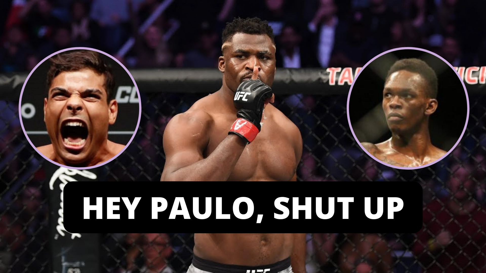Israel Adesanya reveals how Francis Ngannou shut Paulo Costa up at UFC 248 - Israel Adesanya