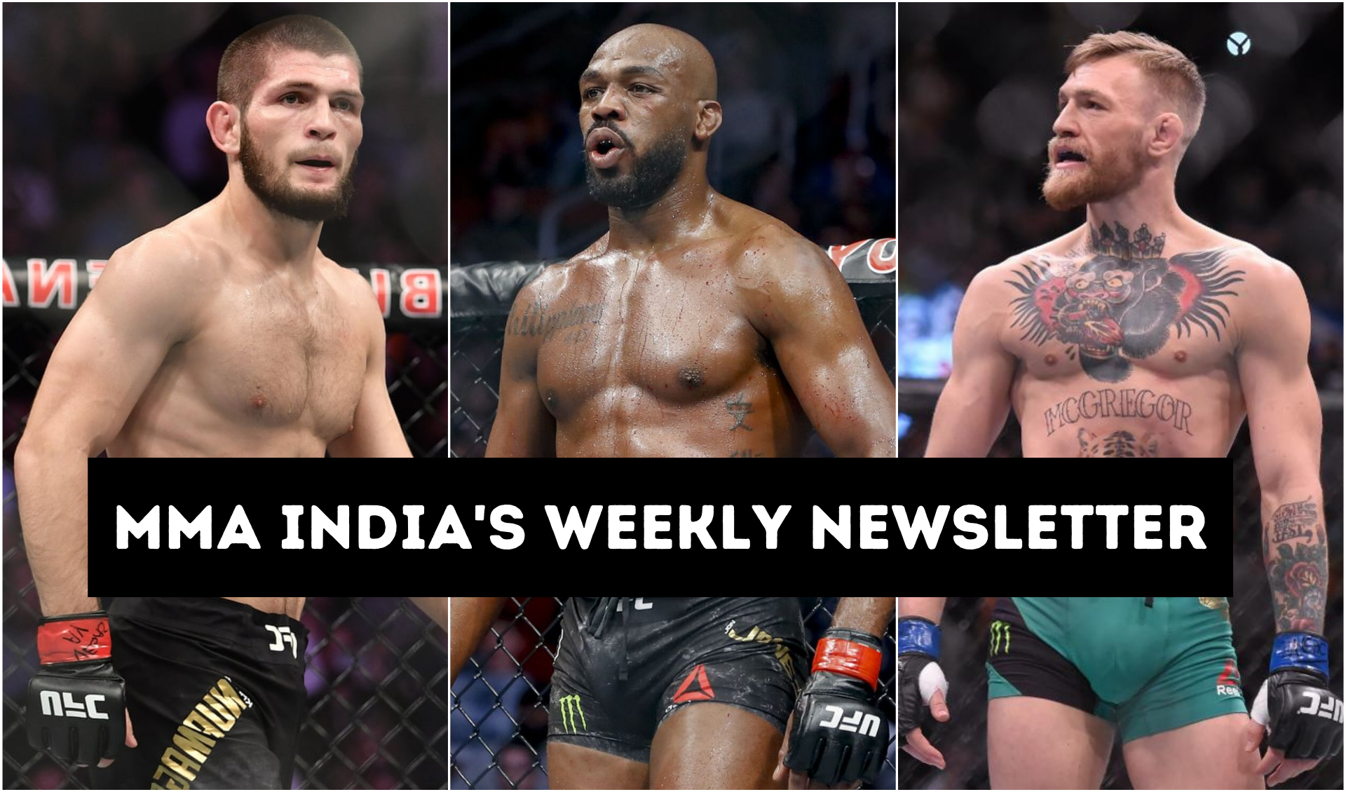 MMA India's Weekly Roundup (21-28 June): Conor - Khabib rivalry heats up, Jones & Tyson discuss superfight and more -