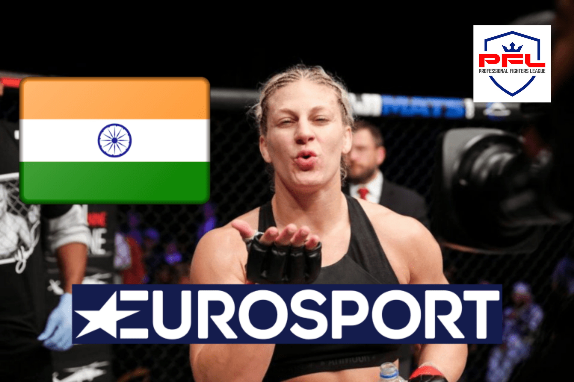 PFL-Professional Fighters League to be broadcast live in India on Eurosport - PFL