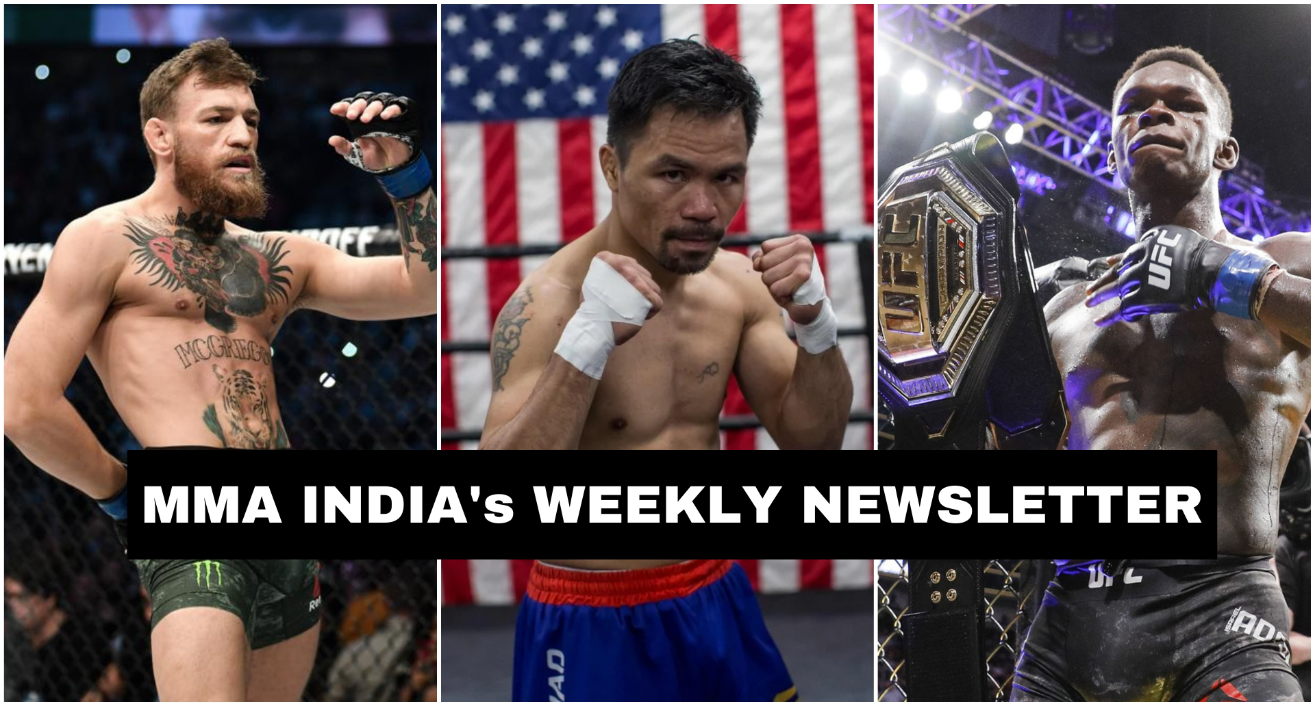 MMA India's Weekly Roundup (22-28 September): McGregor vs Pacquiao in works, Adesanya defends his title against Costa - McGregor